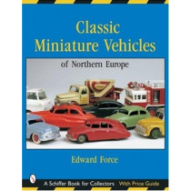 Classic Miniature Vehicles: Northern Eure by Edward Force, 9780764317880