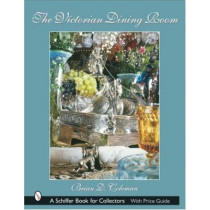 The Victorian Dining Room by Brian D. Coleman, 9780764317927