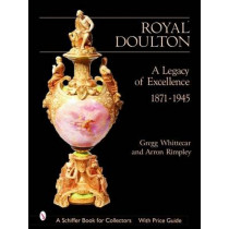 Royal Doulton: A Legacy of Excellence by Gregg Whittecar, 9780764317972