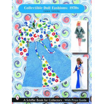 Collectible Doll Fashions: 1970s by Carmen Varricchio, 9780764318061