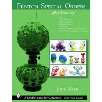 Fenton Special Orders: 1980-Present. QVC; Mary Walrath; Martha Stewart; Cracker Barrel; JC Penney; National Fenton Glass Society ; and Fenton Art Glas by John Walk, 9780764318139