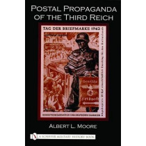 Ptal Praganda of the Third Reich by Albert L. Moore, 9780764318672