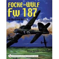 Focke-Wulf Fw 187: An Illustrated History by Dietmar Hermann, 9780764318719