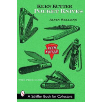 Keen Kutter Pocket Knives by Alvin Sellens, 9780764318948