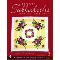 Terrific Tablecloths: from the '40s & '50s by Loretta Smith Fehling, 9780764319020