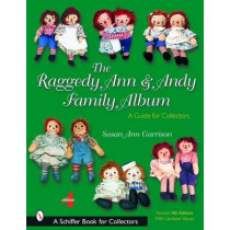 Raggedy Ann and Andy Family Album: A Guide for Collectors by Susan Ann Garrison, 9780764319044