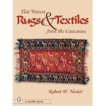 Flat-woven Rugs and Textiles from the Caucasus by Robert H Nooter, 9780764319617