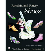 Porcelain and Pottery Shoes by Anne,Everest Wojtkowski, 9780764319808