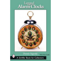 Legged Alarm Clocks by Dennis Sagvold, 9780764319976