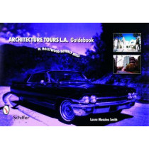 Architecture Tours L.a. Guidebooks: West Hollywood/beverly Hills by Laura Massino Smith, 9780764321221