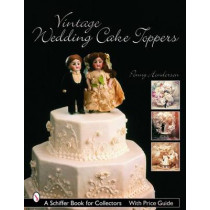 Vintage Wedding Cake Tpers by Henry Henderson, 9780764321726