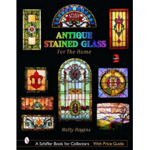 Antique Stained Glass Windows for the Home by Molly Higgins, 9780764321825