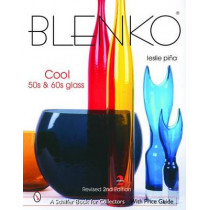 Blenko: Cool '50s and '60s Glass by Leslie Pina, 9780764322501