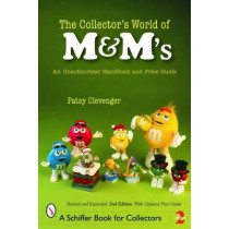 Collector's World of M&M's: An Unauthorized Handbook and Price Guide by Patsy Clevenger, 9780764322518