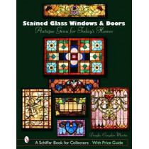 Stained Glass Windows and Doors: Antique Gems for Todays Homes by Douglas Congdon-Martin, 9780764322761