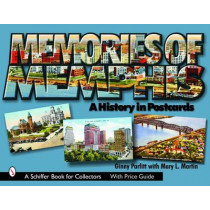 Memories of Memphis: A History in Postcards by Ginny Parfitt, 9780764322884