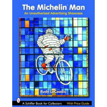 Michelin Man: An Unauthorized Advertising Showcase by Rudy LeCoadic, 9780764322990