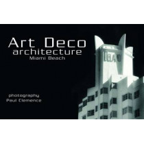 Art Deco Architecture: Miami Beach Postcards by Paul Clemence, 9780764323409