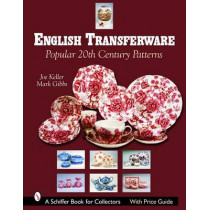 English Transferware: Pular 20th Century Patterns by Joe Keller, 9780764323485