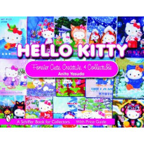 Hello Kitty: Cute, Creative and Collectible by Anita Yasuda, 9780764323522