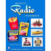 Novelty Radio Handbook and Price Guide by Debby Weaver, 9780764323607