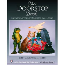 Doorst Book: An Encycledia of Doorst Collecting by John C. Smith, 9780764323935