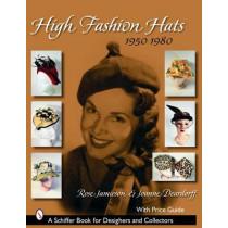 High Fashion Hats, 1950-1980 by Rose Jamieson, 9780764324505