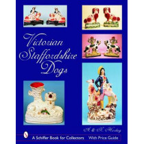 Victorian Staffordshire Dogs by A. Harding, 9780764324567