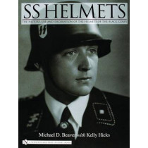 SS Helmets:: The History, Use and Decoration of the Helmets of the Black Corps by Michael D. Beaver, 9780764324765