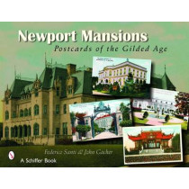 Newport Mansions: Postcards of the Gilded Age by Federico Santi, 9780764324970