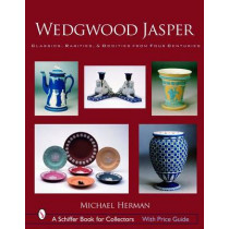 Wedgwood Jasper : Classics, Rarities and Oddities from Four Centuries by Michael Herman, 9780764325748