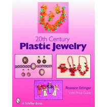 20th Century Plastic Jewelry by Roseann Ettinger, 9780764326127