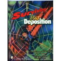Surviving Your Depition  : A Complete Guide to Help Prepare for Your Depition by Fredric J. Friedberg, 9780764326813