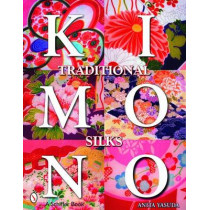 Traditional Kimono Silks by Anita Yasuda, 9780764326912