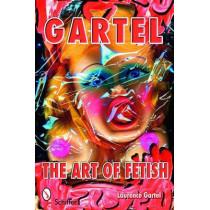 Gartel: Art of Fetish by Laurence M. Gartel, 9780764326943