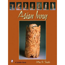 Asian Ivory by Jeffrey B. Snyder, 9780764327285