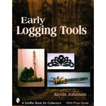 Early Logging Tools by Kevin Johnson, 9780764327407