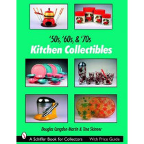 '50s, '60s, and '70s Kitchen Collectibles by Douglas Congdon-Martin, 9780764327582