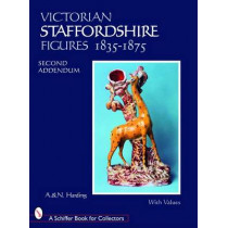 Victorian Staffordshire Figures 1835-1875: Second Addendum : Book Four by Adrian Harding, 9780764327629