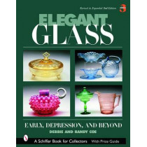 Elegant Glass: Early, Depression and Beyond by Debbie Coe, 9780764327759