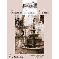 Spanish Gardens and Pati by Mildred Stapley Byne, 9780764328343