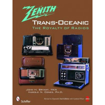 Zenith TRANS-OCEANIC: The Royalty of Radi by John H. Bryant, 9780764328381