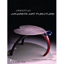 Creating Concrete Art Furniture by Charles Sthreshley, 9780764328732