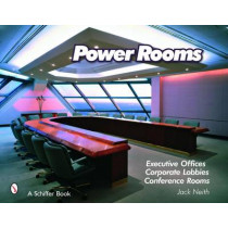Power Rooms: Executive Offices, Corporate Lobbies. Conference Rooms by Oleta Neith, 9780764329203