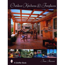 Outdoor Kitchensand Fireplaces by Tina Skinner, 9780764329555