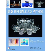 Rare Imperial Glass Patterns by Myrna Garrison, 9780764329845