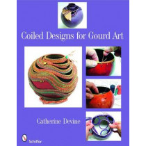 Coiled Designs for Gourd Art by Catherine Devine, 9780764330117