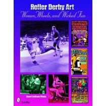 Roller Derby Art: Women, Wheels, and Wicked Fun by Sherrie Cullison Pfouts, 9780764330636