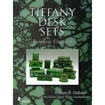 Tiffany Desk Sets: With the Master List of Tiffany Studi Items by William R. Holland, 9780764330803