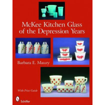 McKee Kitchen Glass of the Depression Years by Barbara E. Mauzy, 9780764330841